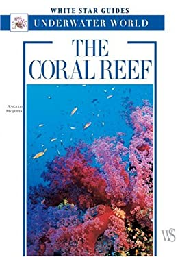The Coral Reef: White Star Guides Underwater World 9788854400566