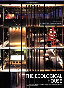 The Ecological House: Sustainable Architecture Around the World 9788854405943