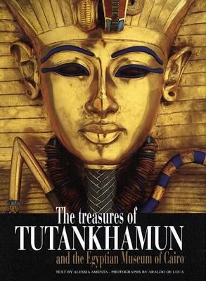 The Treasures of Tutankhamun and the Egyptian Museum of Cairo