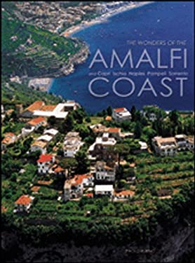 The Wonders of the Amalfi Coast: And Capri, Ischia, Naples, Pompeii, Sorrento 9788854400863