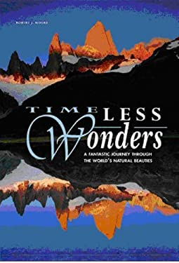 Timeless Wonders: A Fantastic Journey Through the World's Natural Beauties 9788854403086