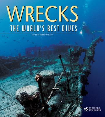 Wrecks: The World's Best Dives 9788854400146