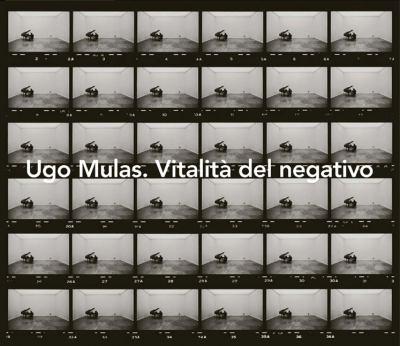 Ugo Mulas. Vitalita del Negativo 9788860100610