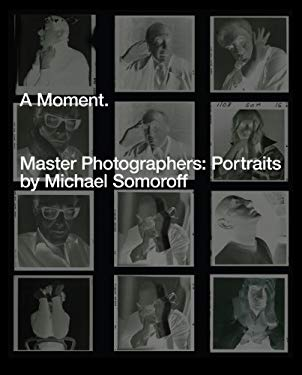 A Moment. Master Photographers: Portraits by Michael Somoroff 9788862082112