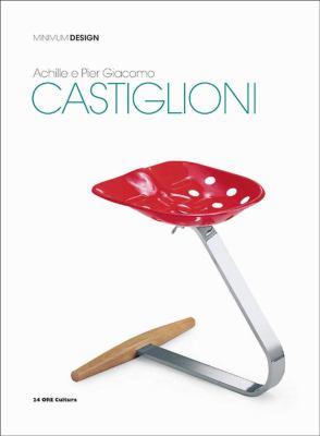Achille and Pier Giacomo Castiglioni 9788866480259