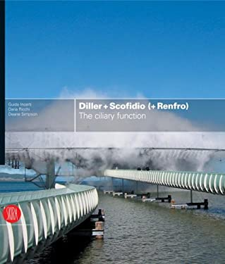 Diller + Scofidio (+ Renfro): The Ciliary Function: Works and Projects 1979-2007 [With DVD] 9788861300675