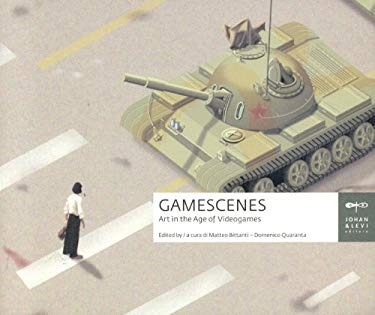 Gamescenes: Art in the Age of Videogames 9788860100108