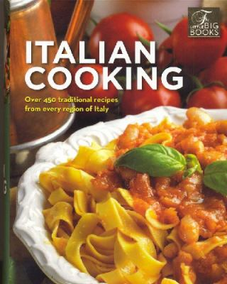 Italian Cookbook: Over 450 Traditional Recipes from Every Region of Italy 9788860980861