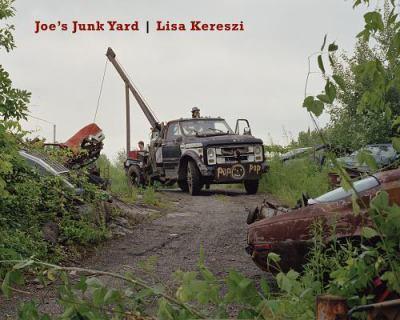 Lisa Kereszi: Joe's Junk Yard 9788862082303