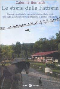 Le storie della fattoria - Bernardi, Caterina
