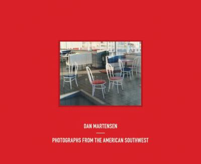 Dan Martensen: Photographs from the American Southwest 9788862082327
