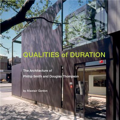 Qualities of Duration: The Architecture of Phillip Smith & Douglas Thompson 9788862082310