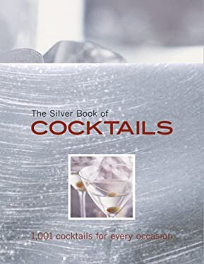The Silver Book of Cocktails: 1,001 Cocktails for Every Occasion 9788860980601
