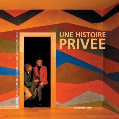 Une Histoire Privee: Un Choix Photographique Dans la Collection Cotroneo [With Book] 9788869650413