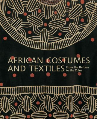 African Costumes and Textiles: From the Berbers to the Zulus 9788874394760