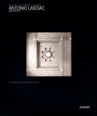 Antonio Lasciac, Architetto: Da Gorizia All'impero Ottomano