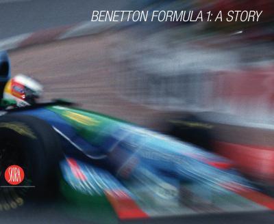 Benetton Formula 1: A Story 9788876246036