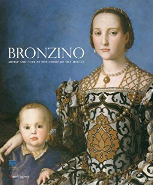 Bronzino: Artist and Poet at the Court of the Medici 9788874611546