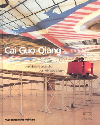 Cai Guo-Qiang: Une Histoire Arbitraire/An Arbitrary History 9788874390120