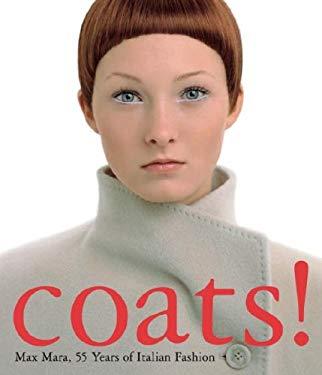 Coats! Max Mara: 55 Years of Italian Fashion 9788876248283