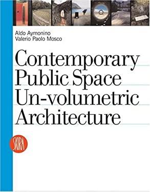 Contemporary Public Space: Un-Volumetric Architecture
