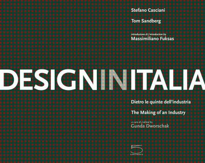 Design in Italia: Dietro Le Quinte Dell'industria/The Making of an Industry 9788874394418