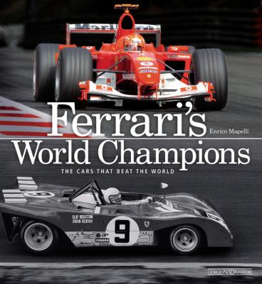 Ferrari's World Champions: The Cars That Beat the World 9788879114677