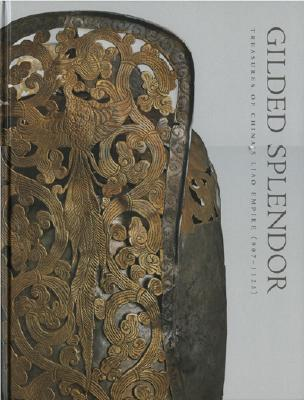 Gilded Splendor: Treasures of China's Liao Empire 9788874393329