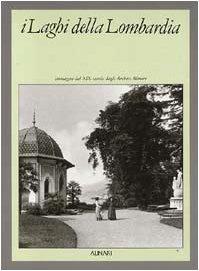 Ilaghi Della Lombardia: Immagini del XIX Secolo Dagli Archivi Alinari 9788872920435