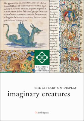 Imaginary Creatures: The Library on Display 9788874610983