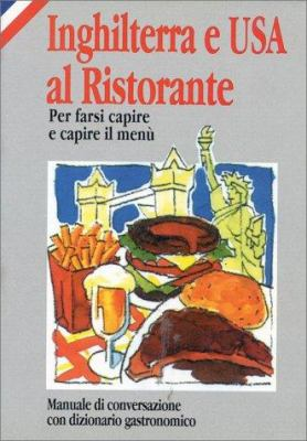 Inghilterra E USA Al Ristorante = How to Eat Out in the USA/UK/Inghilterra