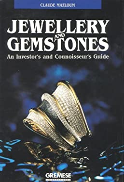 Jewellery and Gemstones : An Investor's and Connoisseur's Guide - Mazloum, Claude