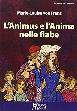 L'Animus e l'Anima nelle fiabe - Franz Marie-Louise von; De Luca Comandini F. (cur.); Mercuri