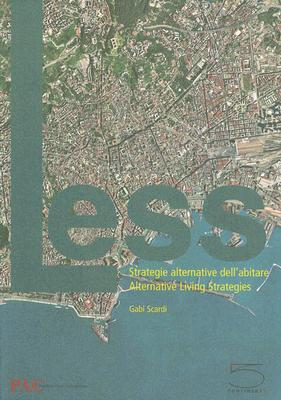 Less: Alternative Living Strategies/Strategie Alternative Dell'abitare 9788874393312