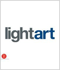 Light Art: Targetti Light Art Collection 9788876246333