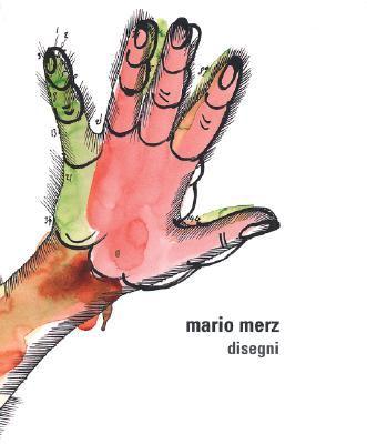 Mario Merz: Disegni 9788877572172