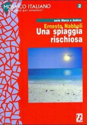 Mosaico Italiano - Racconti Per Stranieri: UNA Spiaggia Rischiosa 9788875733377