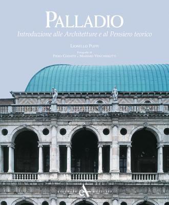 Palladio: Introduzione Alle Architetture E Al Pensiero Teorico 9788877433039
