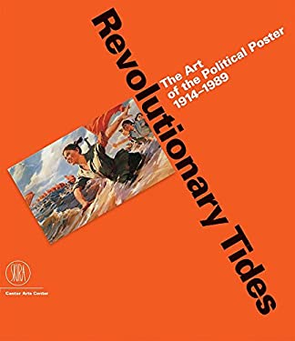Revolutionary Tides: The Art of the Political Poster 1914-1989 9788876242106