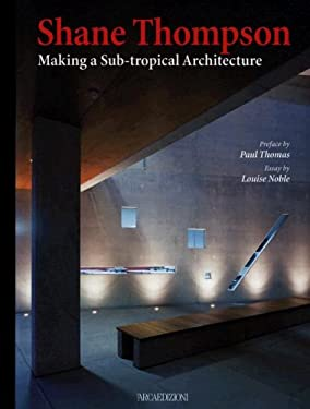 Shane Thompson: Making a Sub-Tropical Architecture 9788878381124