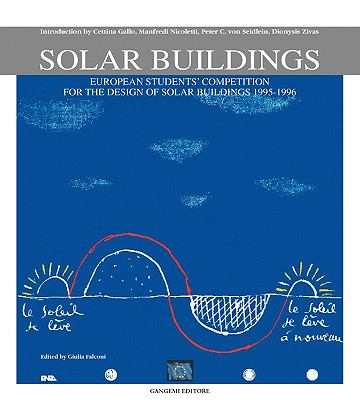 Solar Buildings: European Students' Competition for the Design of Solar Buildings 1995-1996 9788874487509