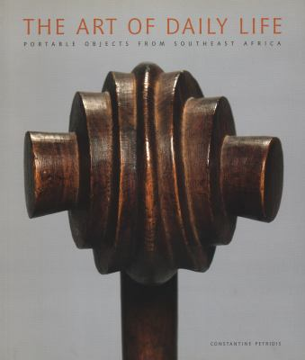 The Art of Daily Life: Portable Objects from Southern Africa 9788874395781