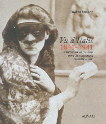 Vu D'Italie 1841-1941: La Photographie Italienne Dans Les Collections Du Musee Alinari 9788872924723