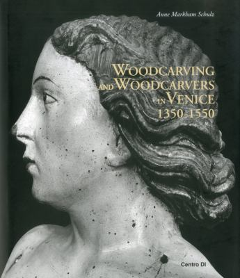 Woodcarving and Woodcarvers in Venice 1350-1550 9788870384864