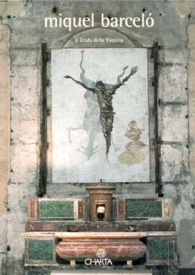 Miquel Barcelo: Il Cristo Della Vucciria 9788881581900