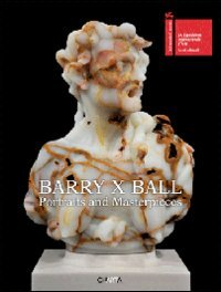 Barry X Ball: Portraits and Masterpieces 9788881588121