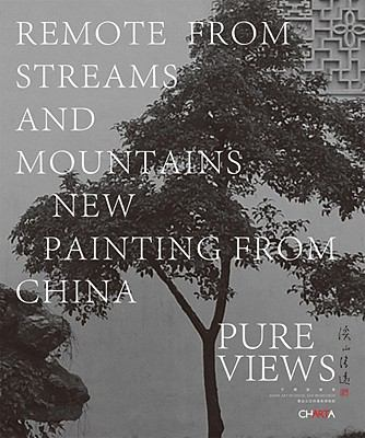 Pure Views: Remote from Streams and Mountains: New Painting from China 9788881588213