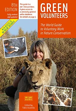 Green Volunteers, 8th Edition: The World Guide to Voluntary Work in Nature Conservation 9788889060193