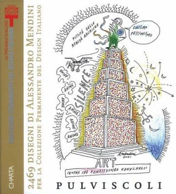 Alessandro Mendini: Pulviscoli: 2469 Disegni Di Alessandro Mendini 9788881585380