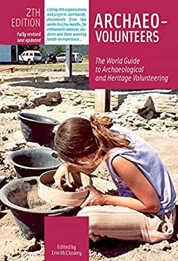 Archaeo-Volunteers 2nd Edition: The World Guide to Archaeological and Heritage Volunteering 9788889060155